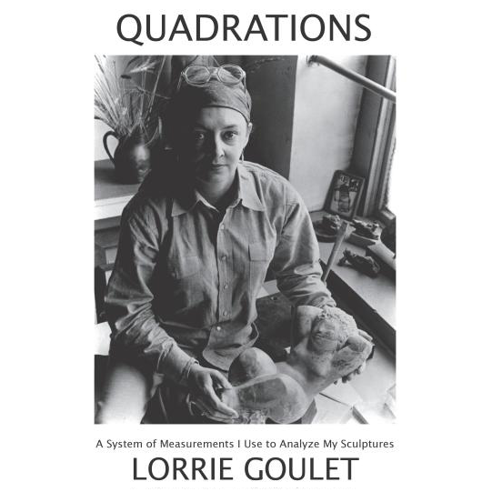 QUADRATIONS: Drawings, Measurements, Musings by Lorrie Goulet